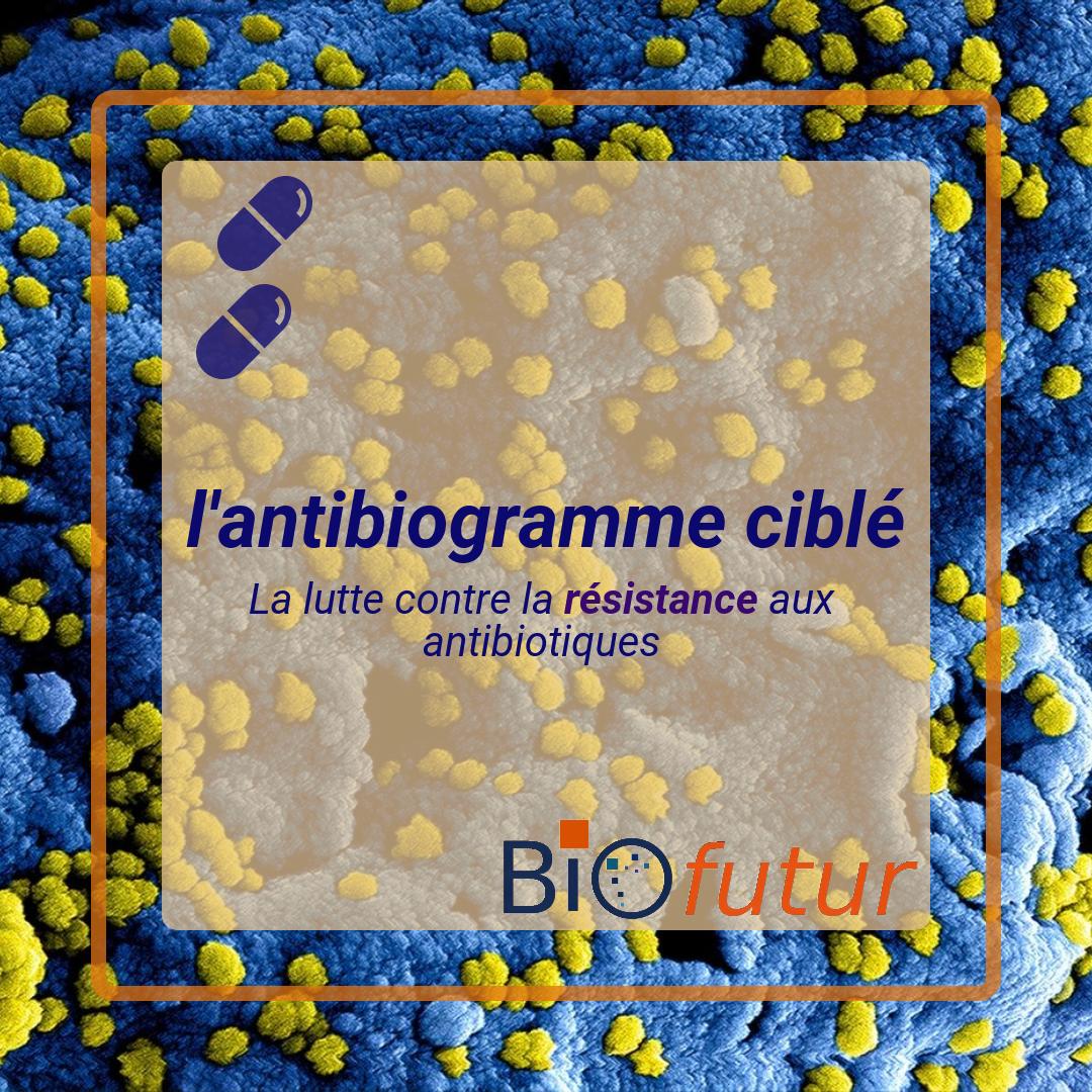 """biofutur """"antibiogramme ciblé"""""""